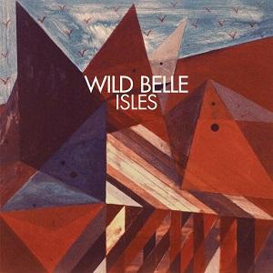 Isles_album_cover_(Wild_Belle)