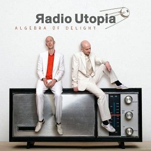 Radio Utopia - Algebra Of Delight