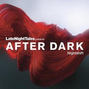Late_Night_Tales_Presents_After_Dark_Nightshift_artwork