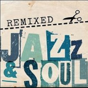 remixed jazz and soul
