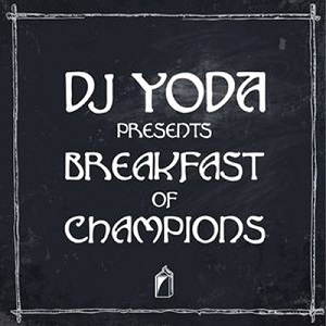 DJ-Yoda-Breakfast-Of-Champions