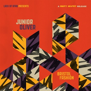Junior-Oliver-Bristol-Fashion-A-Unity-Sextet-Release
