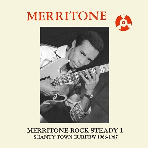 various-artists-merritone-rock-steady-1-shanty-town-curfew-1966-1967
